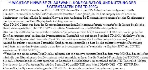 ** WICHTIGE HINWEISE ZU AUSWAHL, KONFIGURATION UND NUTZUNG DER SYSTEMTASTEN DES TD 200C: Mit ESC und ENTER sowie den PFEILTASTEN können Sie in den TD-