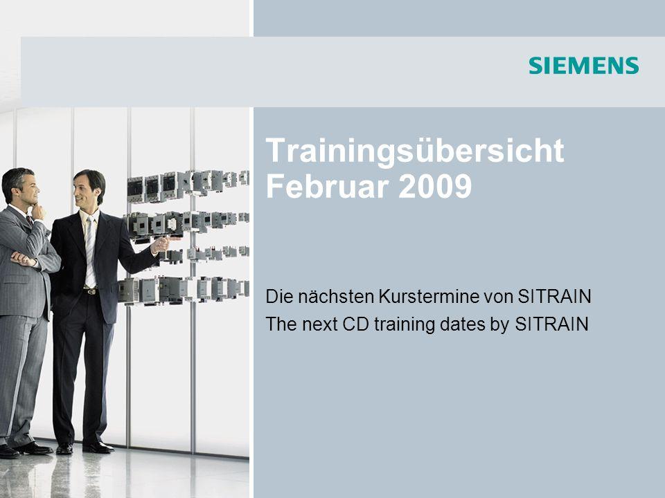 Trainingsübersicht Februar 2009 Die nächsten Kurstermine von SITRAIN The next CD training dates by SITRAIN