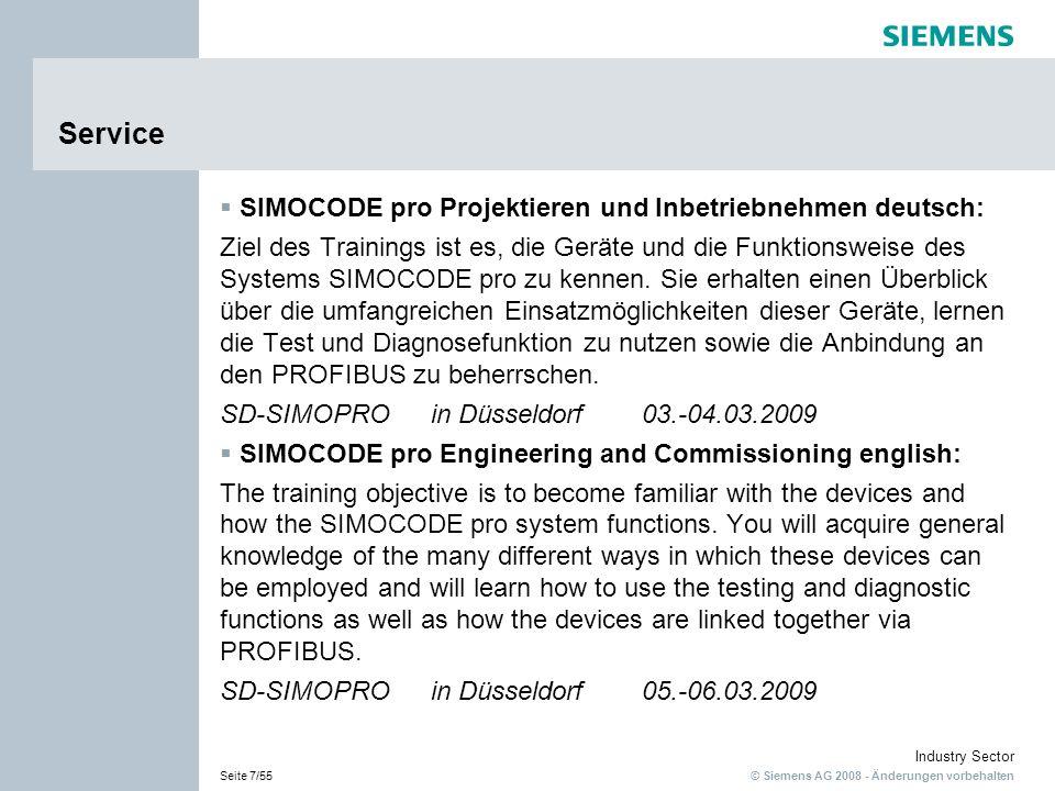 © Siemens AG 2008 - Änderungen vorbehalten Industry Sector Seite 8/55 Service SIRIUS Sanftstarter Projektieren und Inbetriebnehmen- deutsch: Die Teilnehmer lernen die Funktionsweise von SIRIUS Sanftstartern kennen.