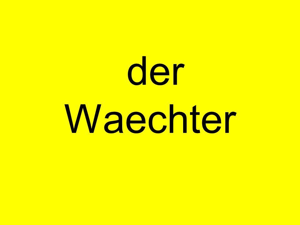 der Waechter
