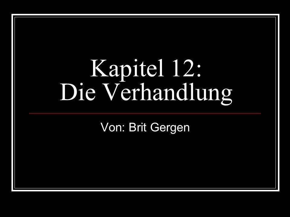 Kapitel 12: Die Verhandlung Von: Brit Gergen