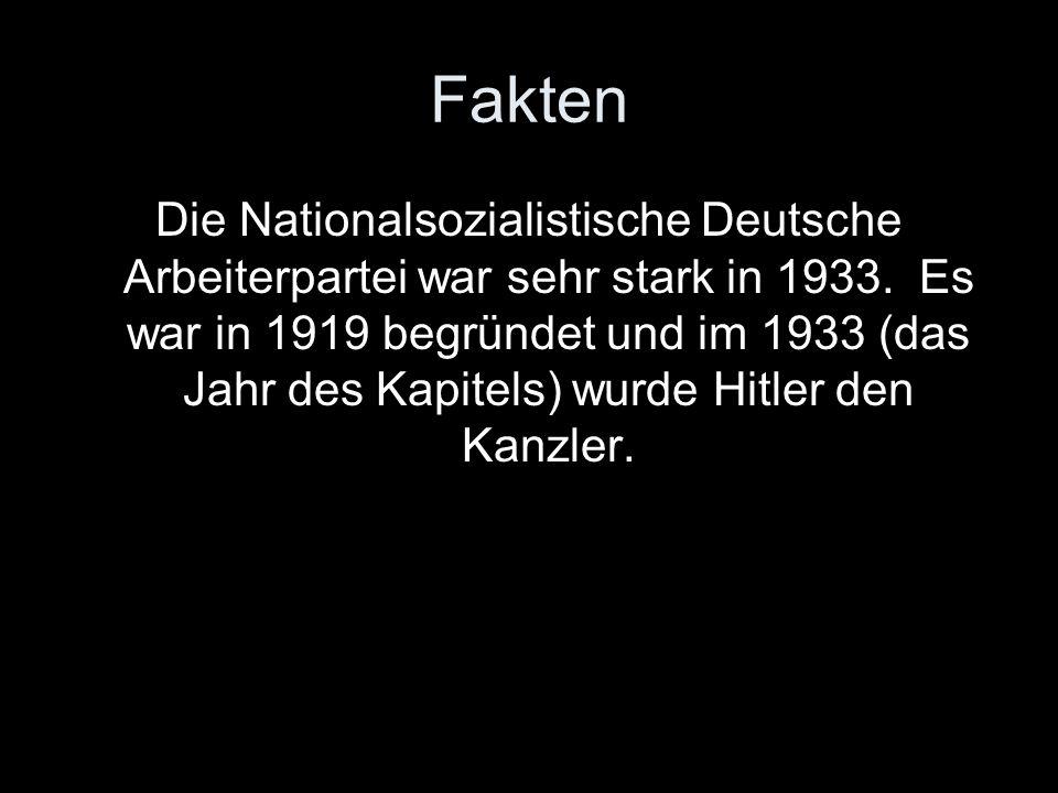 Fakten Die Nationalsozialistische Deutsche Arbeiterpartei war sehr stark in 1933. Es war in 1919 begründet und im 1933 (das Jahr des Kapitels) wurde H