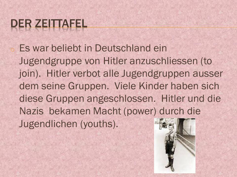 o Es war beliebt in Deutschland ein Jugendgruppe von Hitler anzuschliessen (to join).