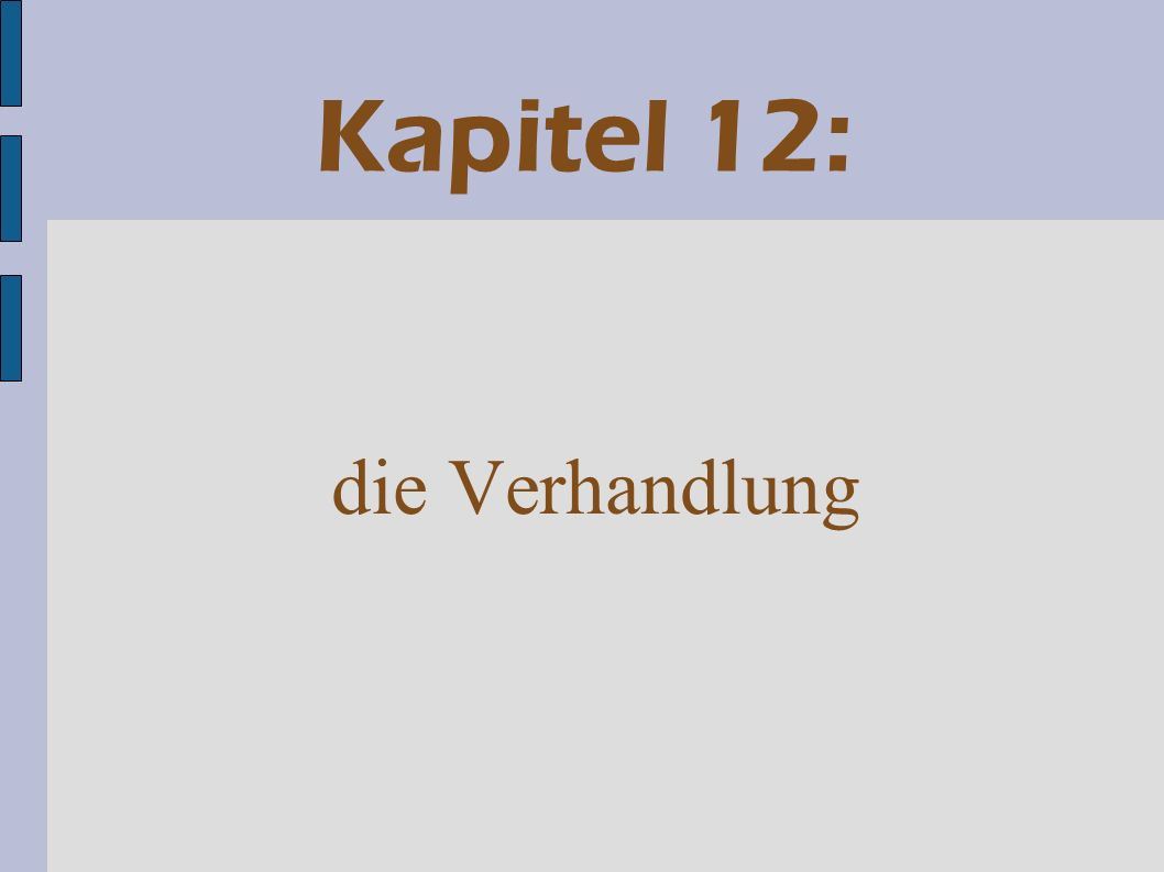 Kapitel 12: die Verhandlung