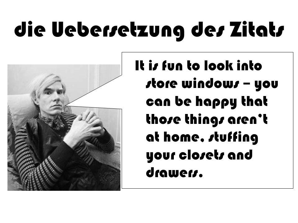 Andy Warhol Anti- materialistisch.