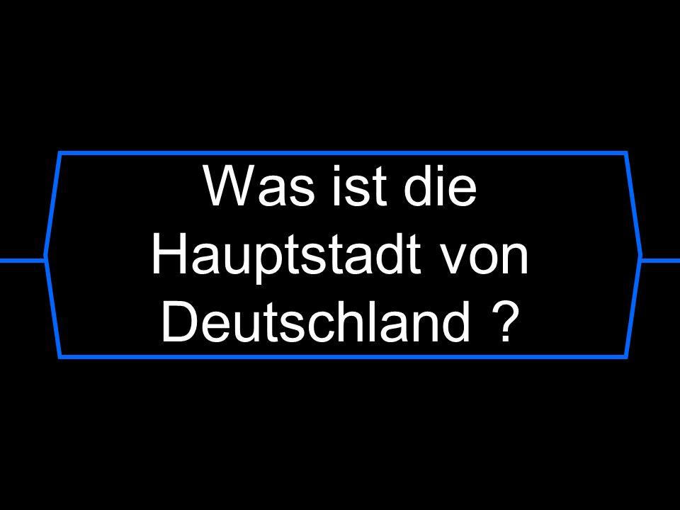 Was ist die Hauptstadt von Deutschland ?