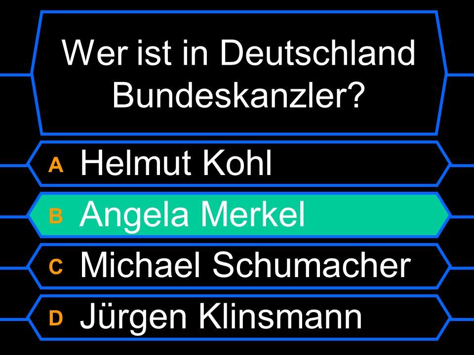 A Helmut Kohl B Angela Merkel C Michael Schumacher D Jürgen Klinsmann