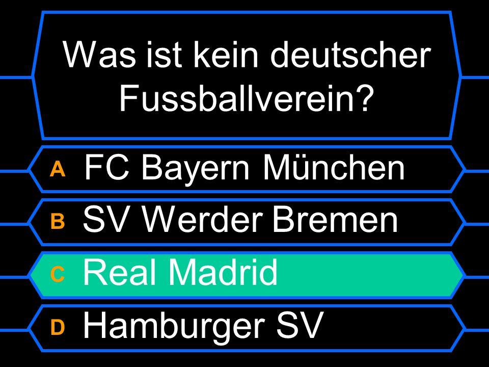 A FC Bayern München B SV Werder Bremen C Real Madrid D Hamburger SV