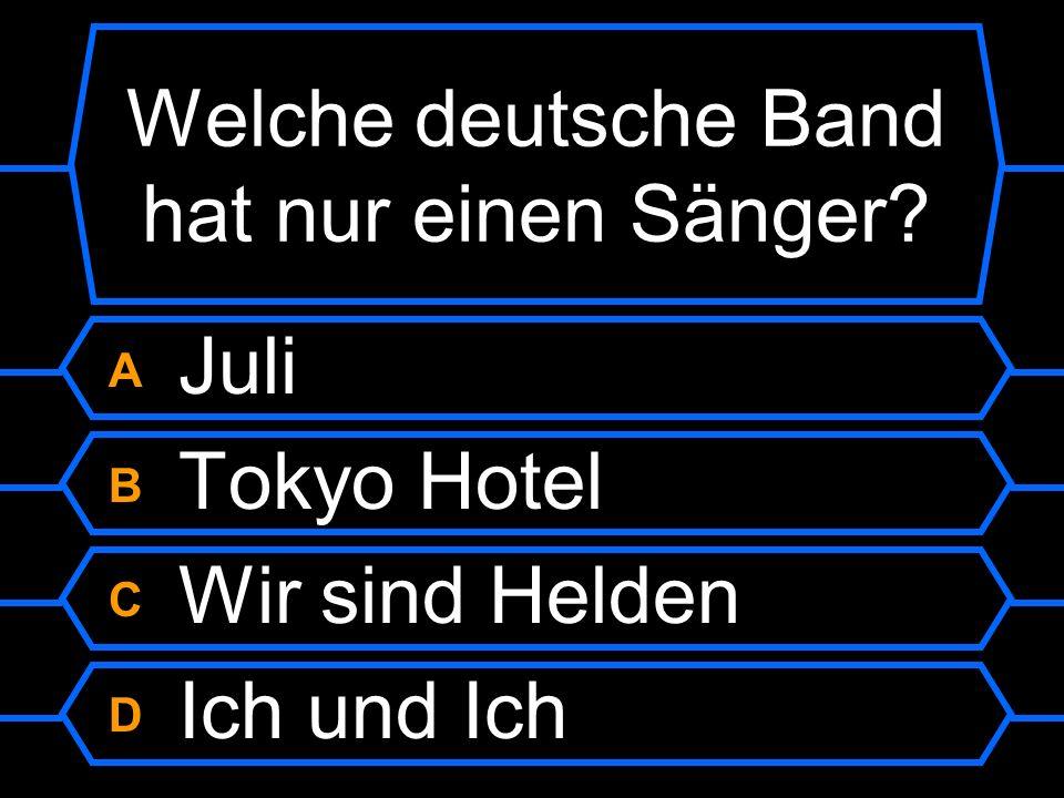 Welche deutsche Band hat nur einen Sänger?