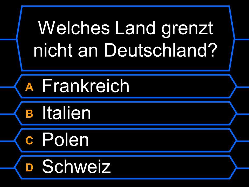 Welches Land grenzt nicht an Deutschland?
