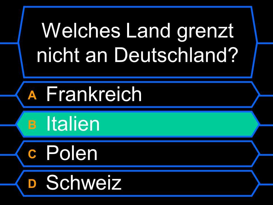 A Frankreich B Italien C Polen D Schweiz