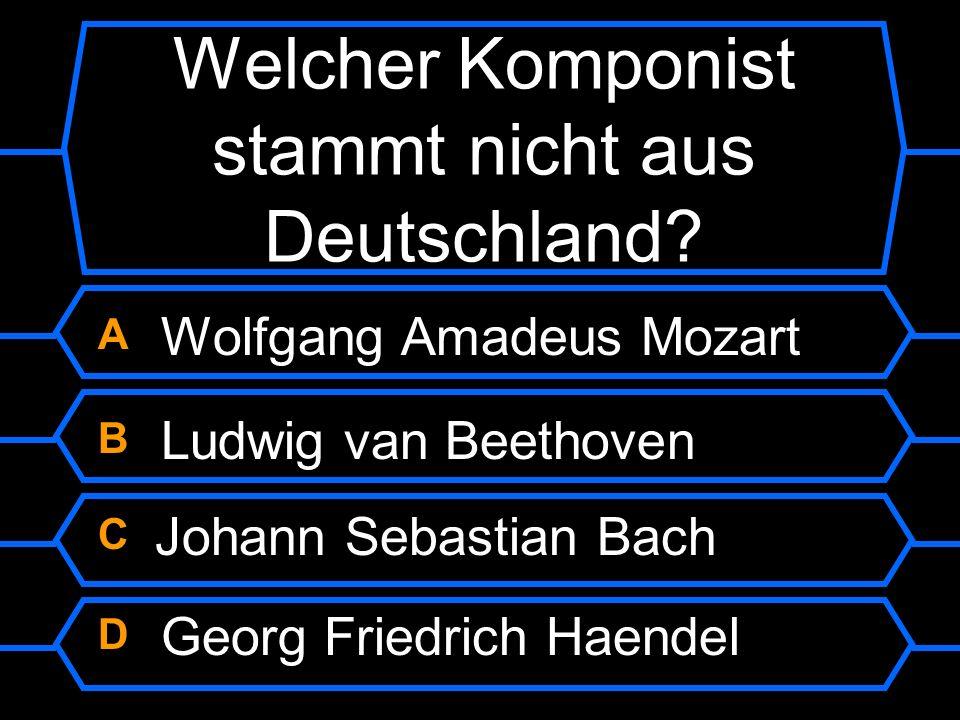 Welcher Komponist stammt nicht aus Deutschland?
