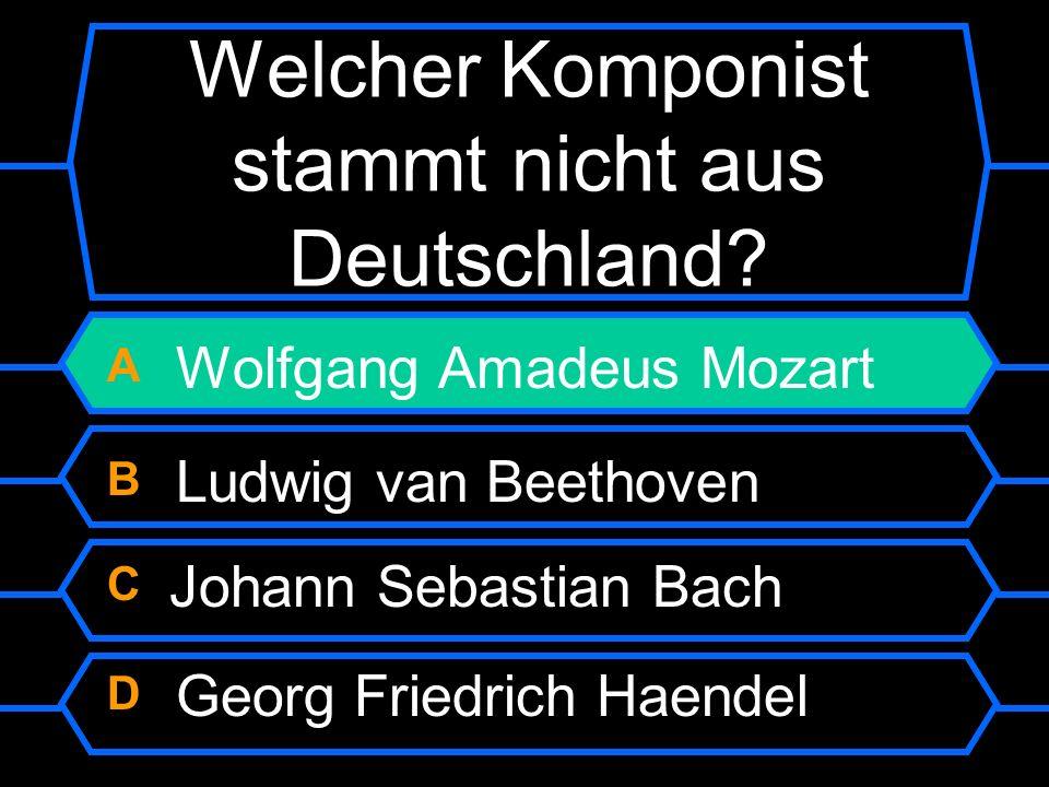A Wolfgang Amadeus Mozart B Ludwig van Beethoven C Johann Sebastian Bach D Georg Friedrich Haendel