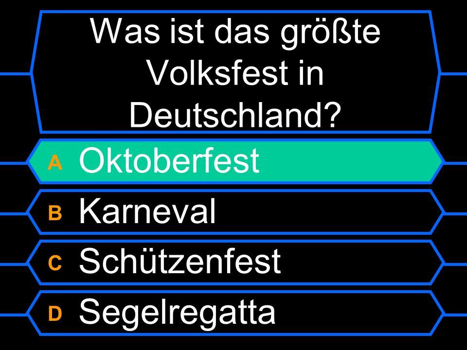 A Oktoberfest B Karneval C Schützenfest D Segelregatta