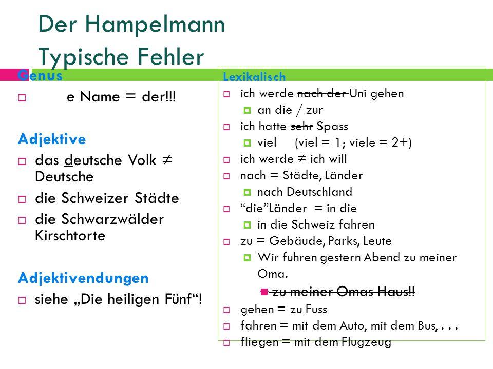 Genus e Name = der!!! Adjektive das deutsche Volk Deutsche die Schweizer Städte die Schwarzwälder Kirschtorte Adjektivendungen siehe Die heiligen Fünf