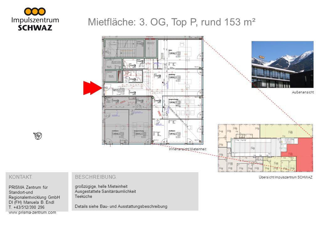 Impulszentrum SCHWAZ Münchner Straße 22 6130 Schwaz I Flächeninformationen2 Mietfläche: 3. OG, Top P, rund 153 m² Übersicht Impulszentrum SCHWAZ Außen