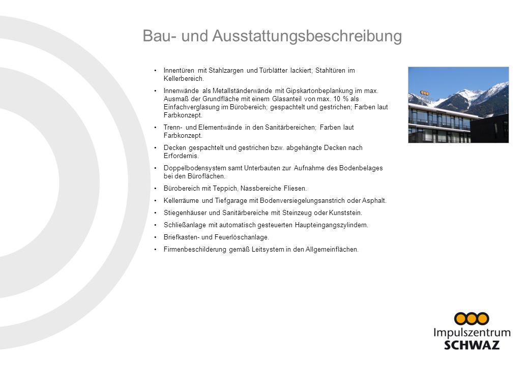 Impulszentrum SCHWAZ Münchner Straße 22 6130 Schwaz I Flächeninformationen4 Bau- und Ausstattungsbeschreibung Innentüren mit Stahlzargen und Türblätte