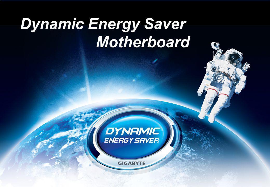 By : Product Division GIGABYTE UNITED INC. 1 Inhalt Die Idee des Dynamic Energy Saver Das Design des Dynamic Energy Saver Das Sparpotential / die Vort