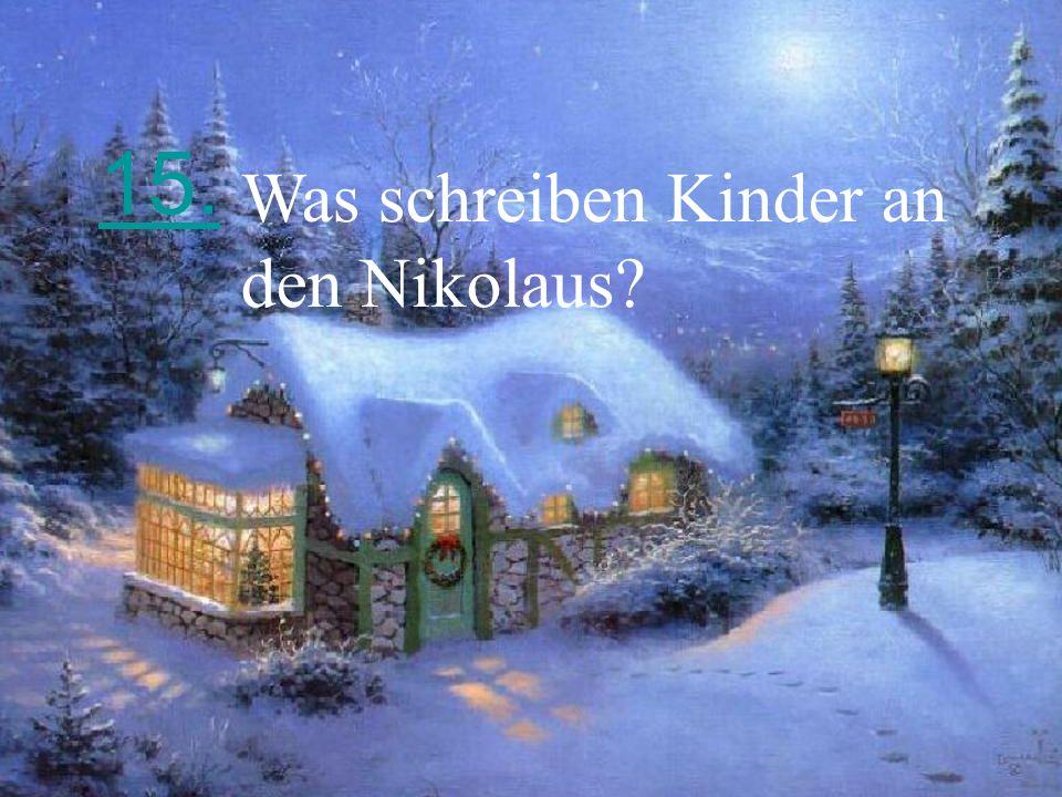 15. Was schreiben Kinder an den Nikolaus?