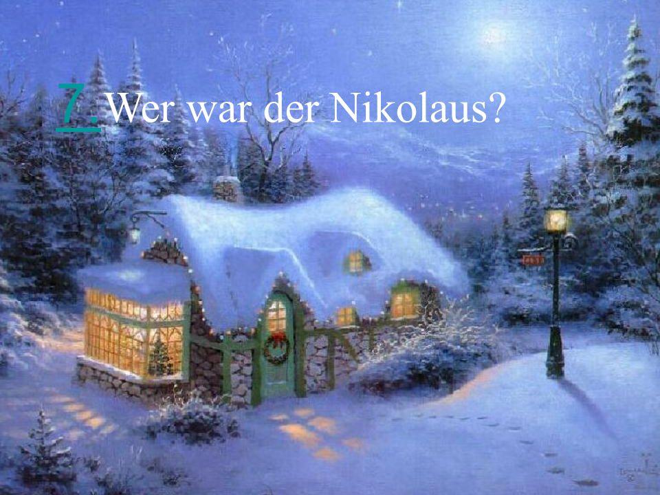 7. Wer war der Nikolaus?