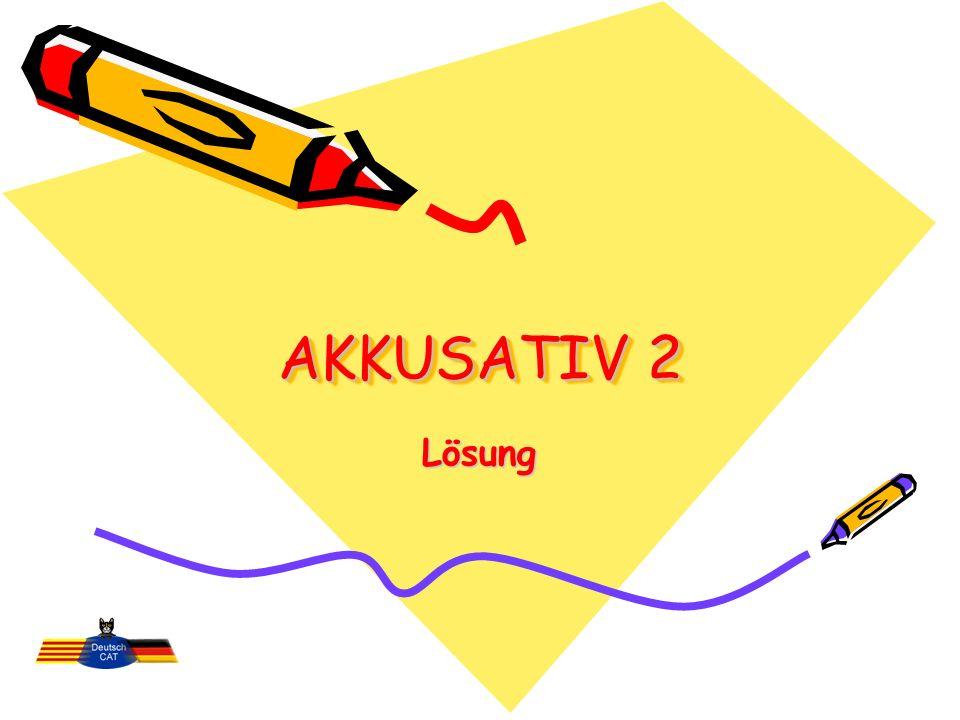 AKKUSATIV 2 Lösung
