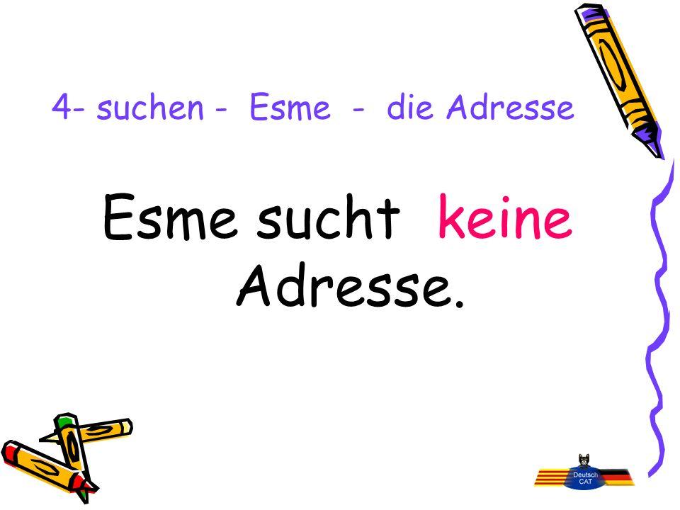 4- suchen - Esme - die Adresse Esme sucht keine Adresse.