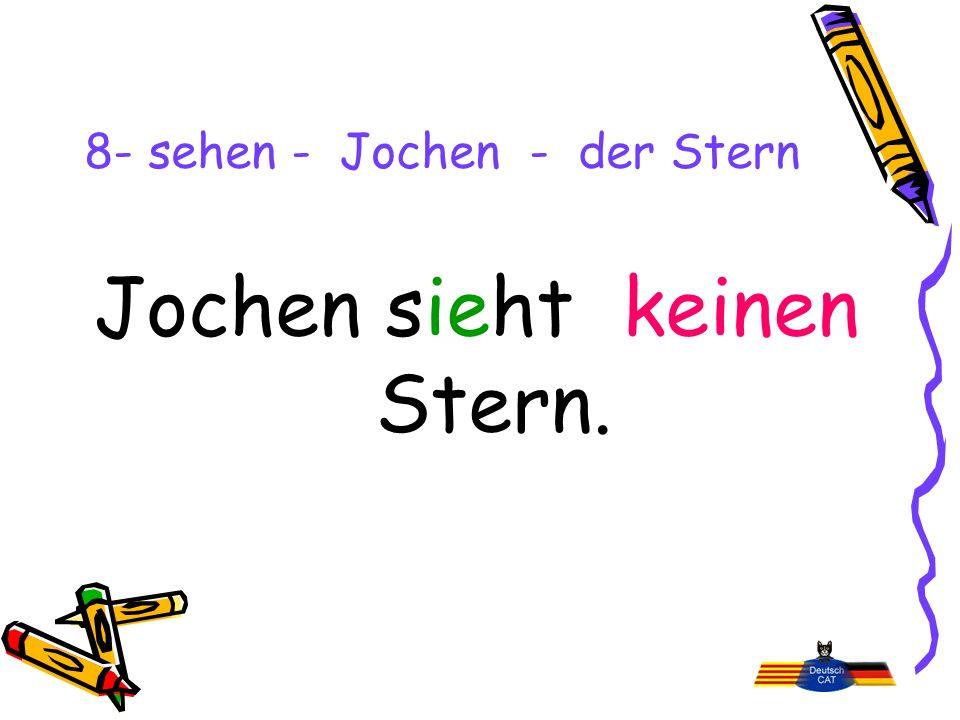 8- sehen - Jochen - der Stern Jochen sieht keinen Stern.