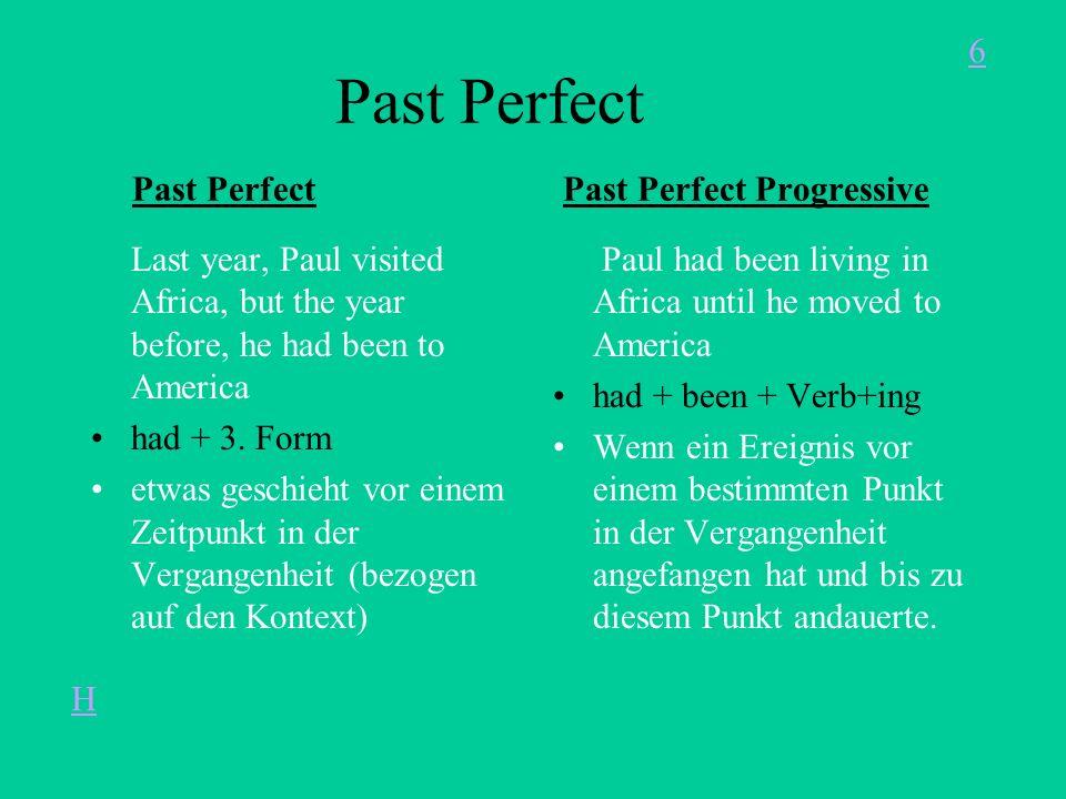 Present Perfect Present Perfect Present Perfect Progressive Paul hasnt visited Africa yet Form von to have + 3. Form Ein Geschehen hat in in der Verga