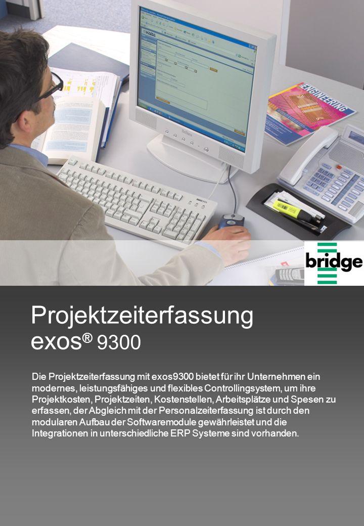 Projektzeiterfassung exos ® 9300 Die Projektzeiterfassung mit exos9300 bietet für ihr Unternehmen ein modernes, leistungsfähiges und flexibles Controllingsystem, um ihre Projektkosten, Projektzeiten, Kostenstellen, Arbeitsplätze und Spesen zu erfassen, der Abgleich mit der Personalzeiterfassung ist durch den modularen Aufbau der Softwaremodule gewährleistet und die Integrationen in unterschiedliche ERP Systeme sind vorhanden.
