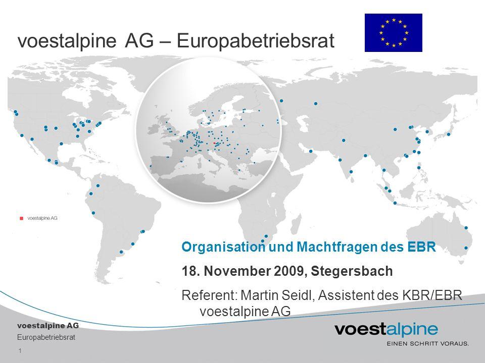voestalpine AG Europabetriebsrat 1 voestalpine AG – Europabetriebsrat Organisation und Machtfragen des EBR 18.