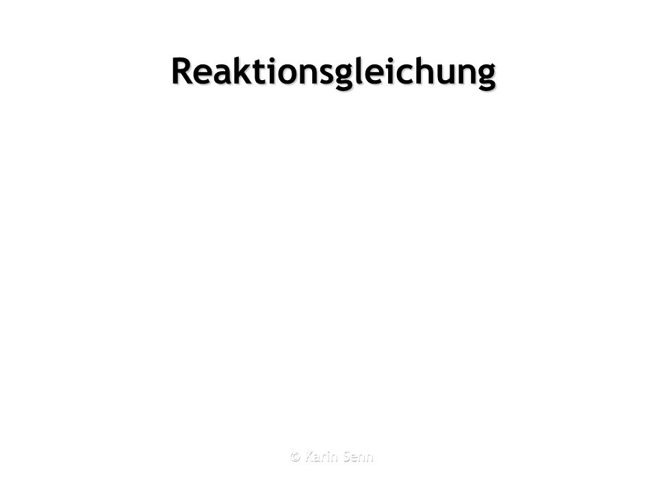 Reaktionsgleichung