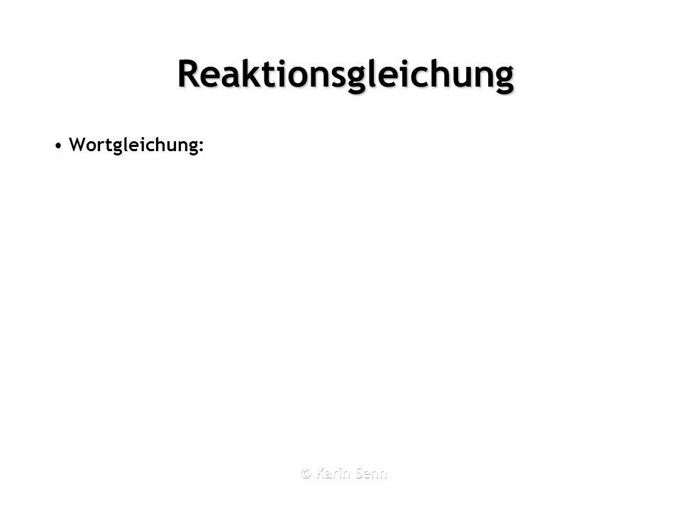 Reaktionsgleichung Wortgleichung: