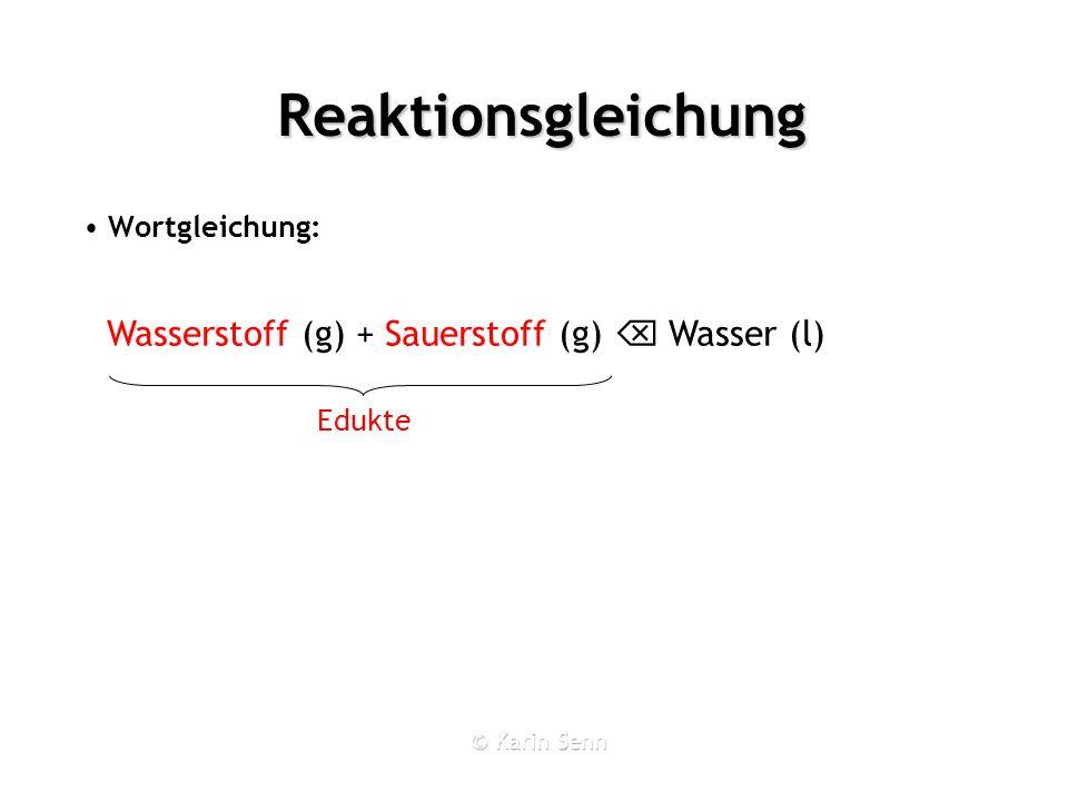 Reaktionsgleichung Wortgleichung: 2 H + 2 O 2 H + 1 O Wasserstoff (g) + Sauerstoff (g) Wasser (l) Formelgleichung: H 2 (g) + O 2 (g) H 2 O (l) ?