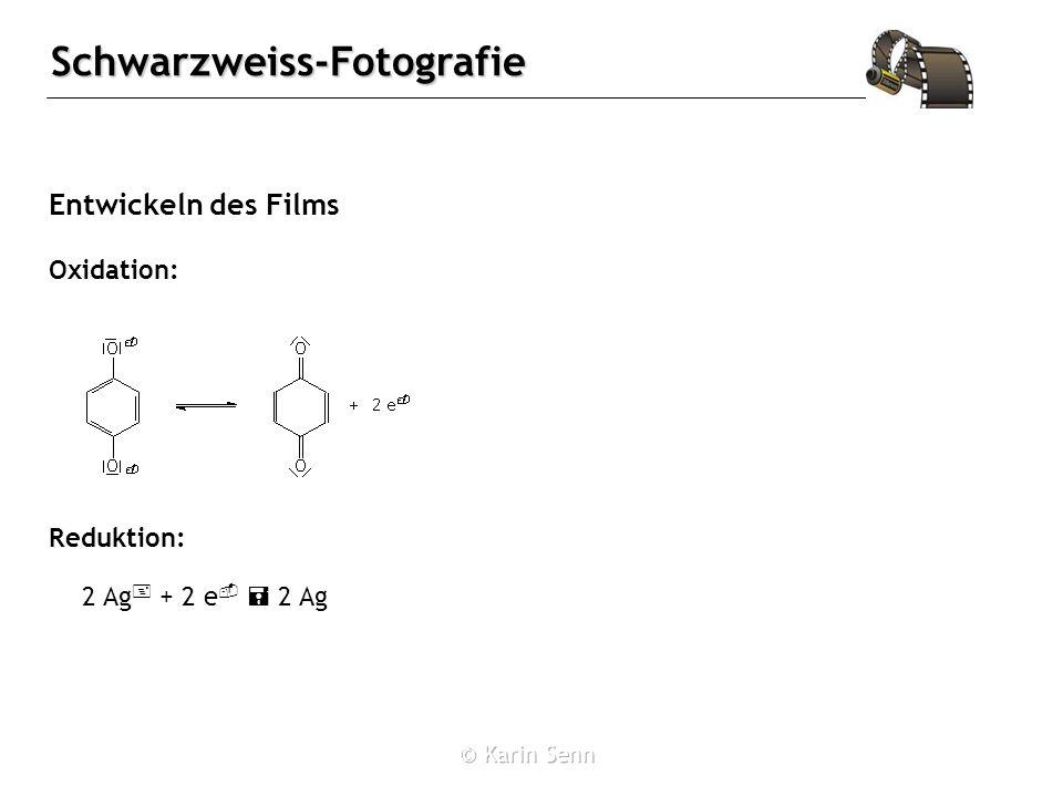 Schwarzweiss-Fotografie Entwickeln des Films Oxidation: Reduktion: 2 Ag + + 2 e - 2 Ag