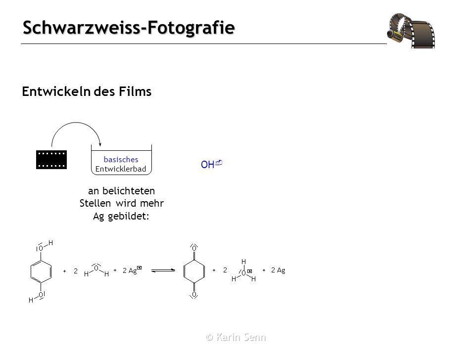 Schwarzweiss-Fotografie Entwickeln des Films an belichteten Stellen wird mehr Ag gebildet: basisches Entwicklerbad OH -