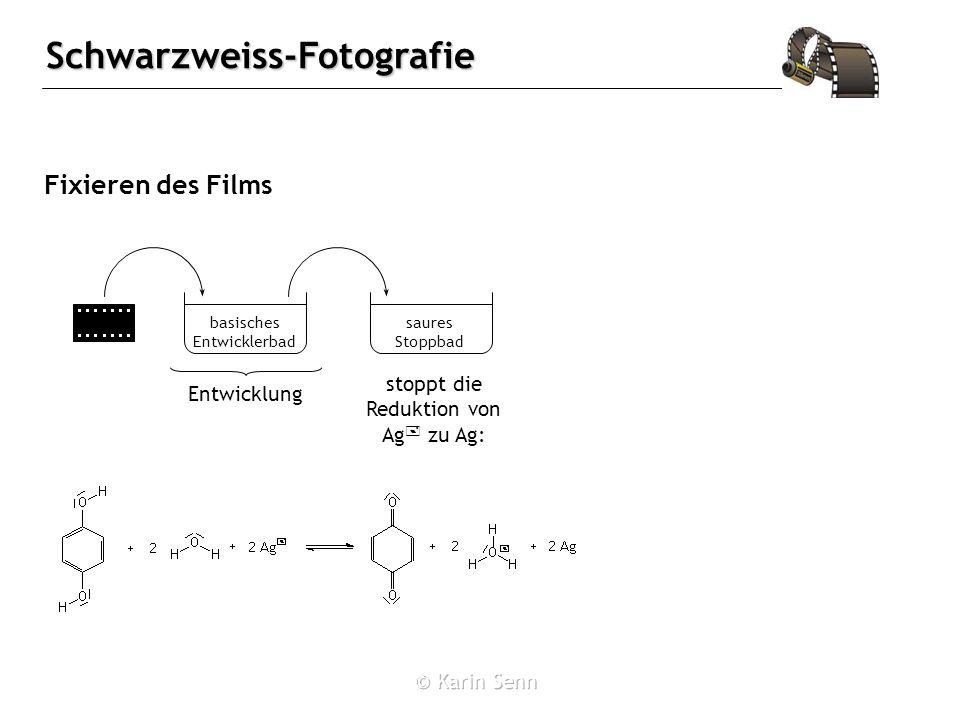 Schwarzweiss-Fotografie Fixieren des Films basisches Entwicklerbad saures Stoppbad stoppt die Reduktion von Ag + zu Ag: Entwicklung