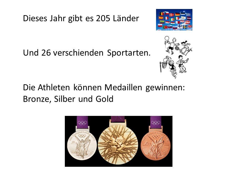 Dieses Jahr gibt es 205 Länder Und 26 verschienden Sportarten. Die Athleten können Medaillen gewinnen: Bronze, Silber und Gold