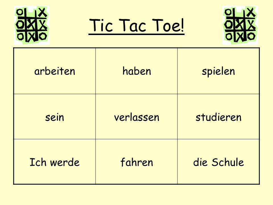 Tic Tac Toe! arbeitenhabenspielen seinverlassenstudieren Ich werdefahrendie Schule