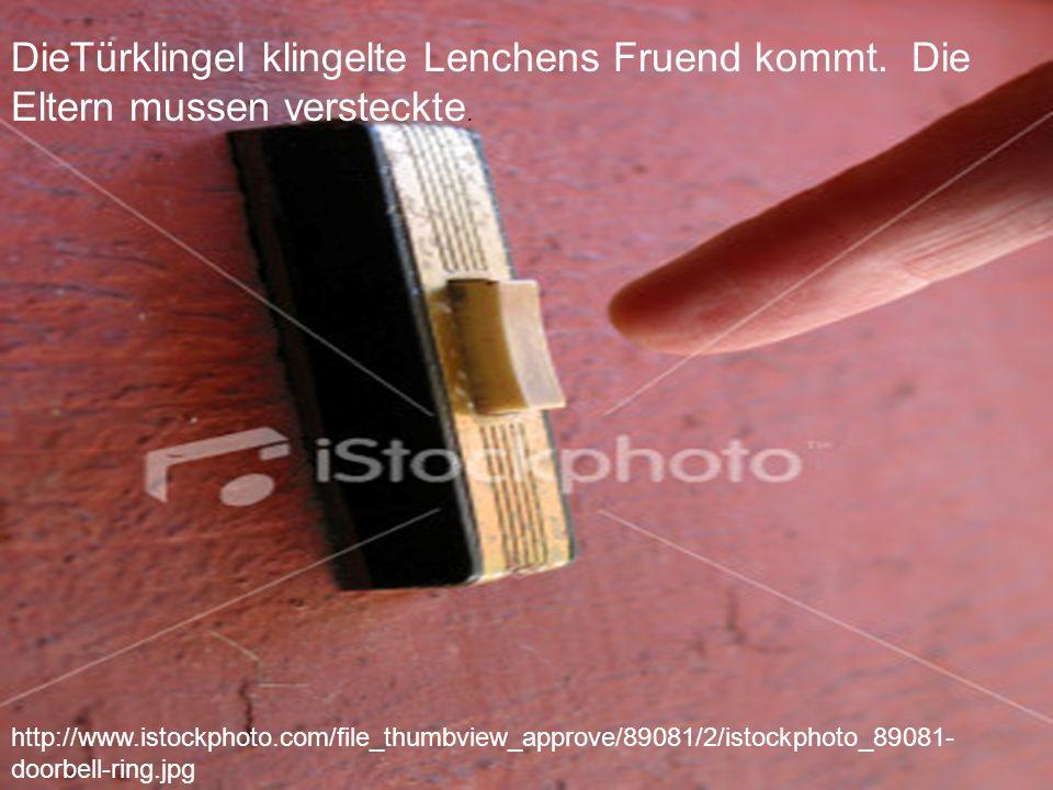 http://www.istockphoto.com/file_thumbview_approve/89081/2/istockphoto_89081- doorbell-ring.jpg DieTürklingel klingelte Lenchens Fruend kommt. Die Elte