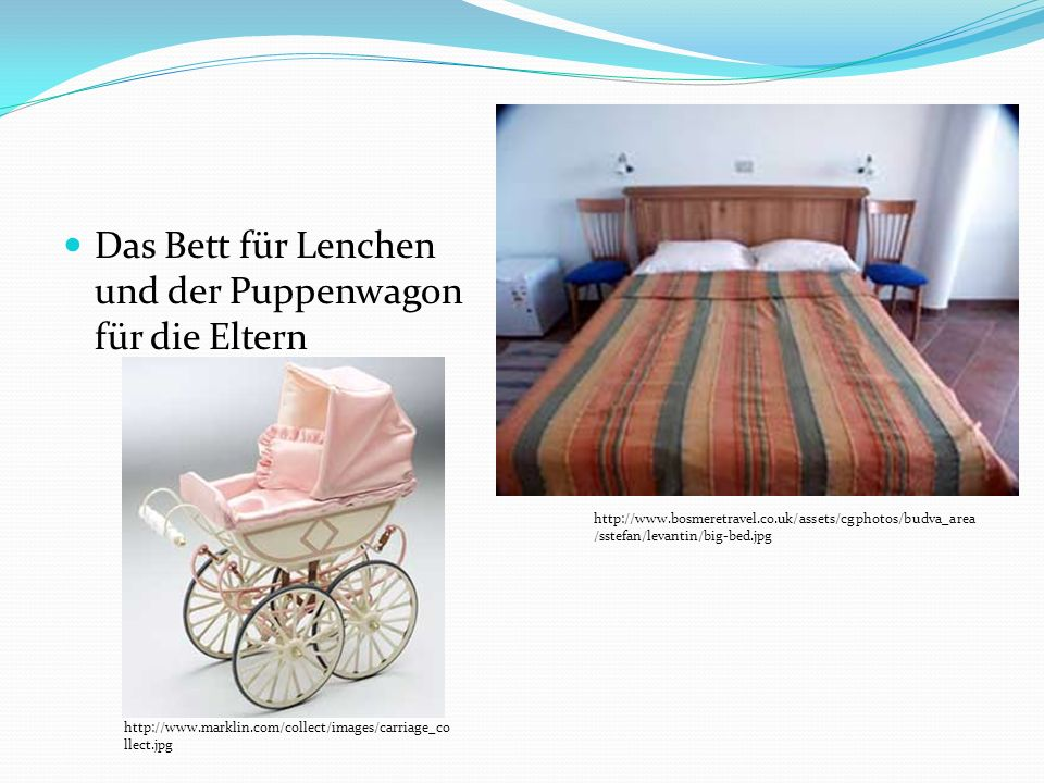 Das Bett für Lenchen und der Puppenwagon für die Eltern http://www.bosmeretravel.co.uk/assets/cgphotos/budva_area /sstefan/levantin/big-bed.jpg http:/