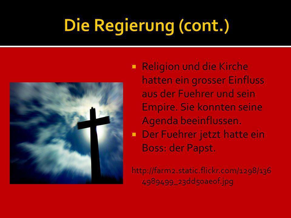 Religion und die Kirche hatten ein grosser Einfluss aus der Fuehrer und sein Empire. Sie konnten seine Agenda beeinflussen. Der Fuehrer jetzt hatte ei