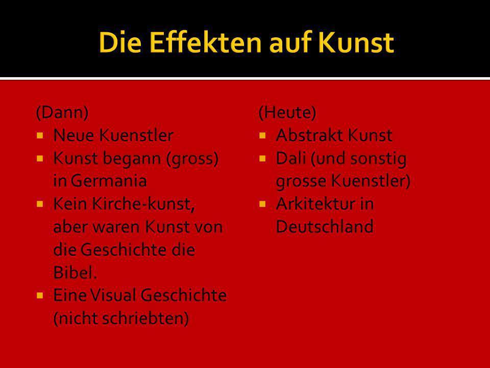 (Dann) Neue Kuenstler Kunst begann (gross) in Germania Kein Kirche-kunst, aber waren Kunst von die Geschichte die Bibel. Eine Visual Geschichte (nicht