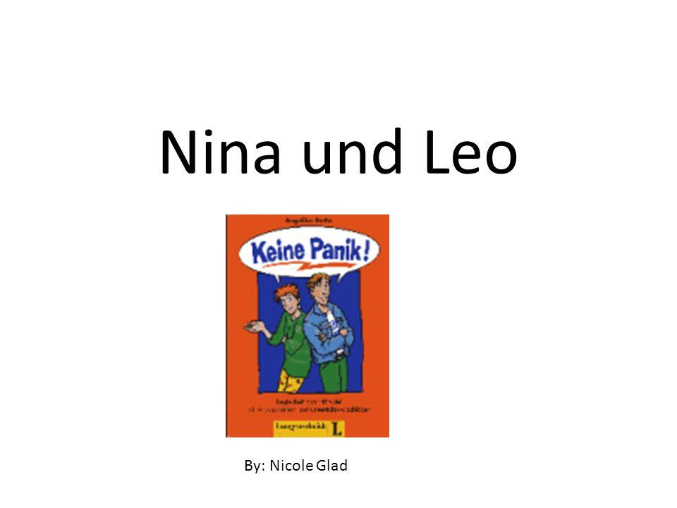 Nina ist sechzehn Jahre alt.Leo ist neunzehn Jahre alt.