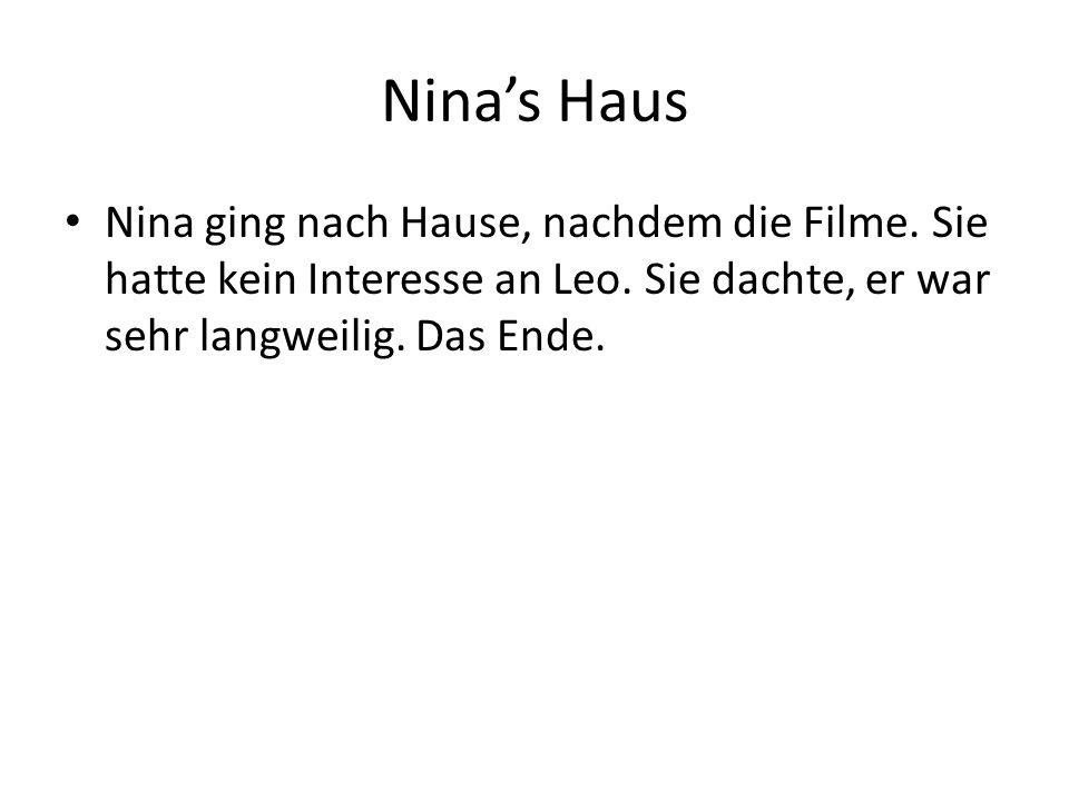 Ninas Haus Nina ging nach Hause, nachdem die Filme.