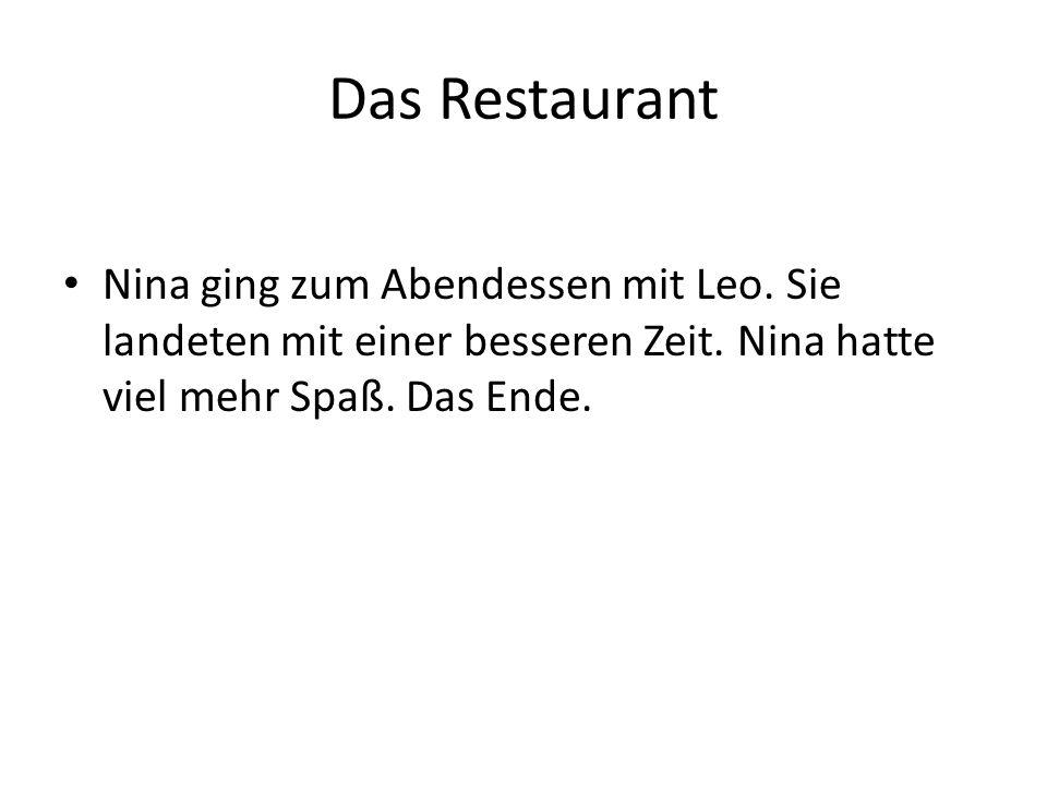 Das Restaurant Nina ging zum Abendessen mit Leo.Sie landeten mit einer besseren Zeit.
