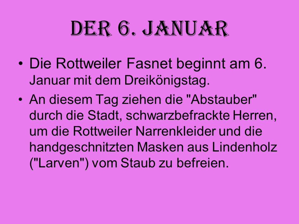 Der 6.Januar Die Rottweiler Fasnet beginnt am 6. Januar mit dem Dreikönigstag.