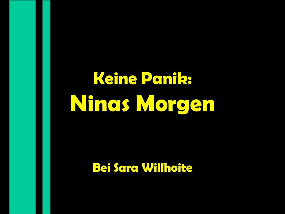 Keine Panik: Ninas Morgen Bei Sara Willhoite