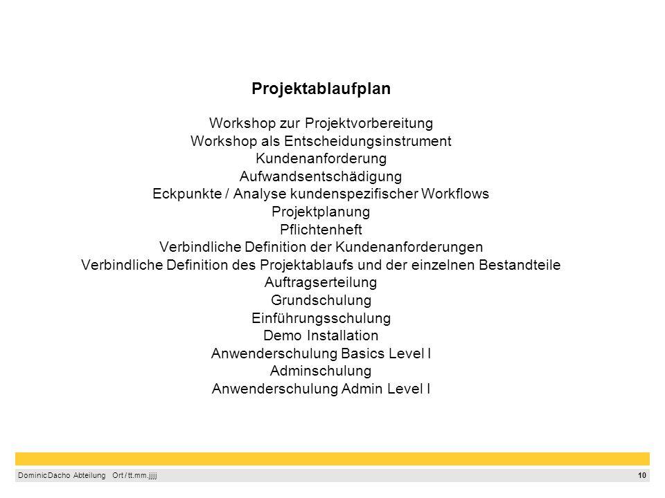 9 Dominic Dacho Abteilung Ort / tt.mm.jjjj Projektplanung, Teilpläne und Instrumente (Bsp.