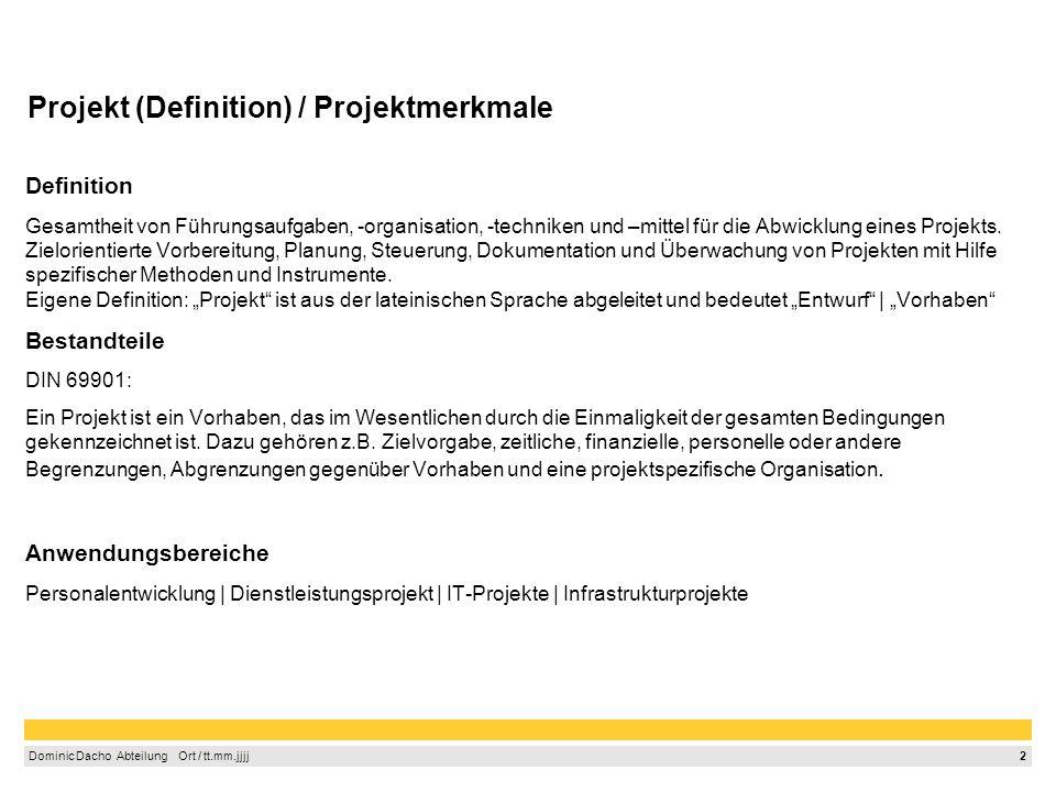 1 Dominic Dacho Abteilung Ort / tt.mm.jjjj 1.Projekt (Definition) / Projektmerkmale Seite2 2.