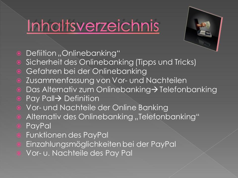 Elektronische Kontoführung per Onlinebanking Entweder über Homebanking: z.B.